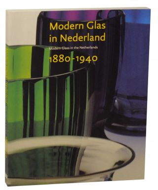 Modern Glas in Nederland 1880-1940 / Modern Glass in the Netherlands 1880-1940. Titus M. ELIENS