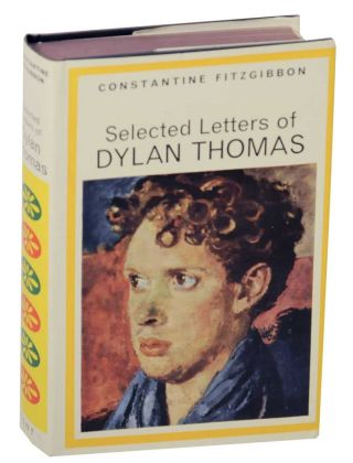 Selected Letters of Dylan Thomas. Constantine FITZGIBBON, Dylan Thomas