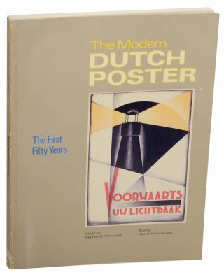 The Modern Dutch Poster: The First Fifty Years. Marcel FRANCISCONO
