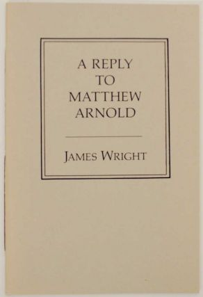 Reply to Matthew Arnold. James WRIGHT
