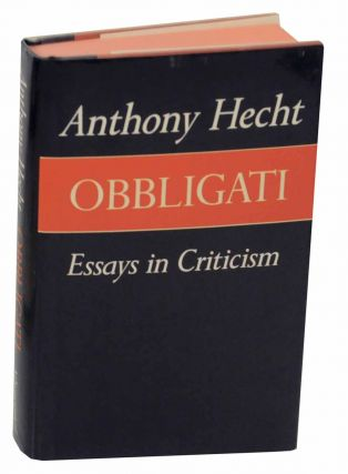 Obbligati: Essays in Criticism. Anthony HECHT