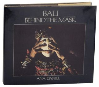 Bali: Behind the Mask. Ana DANIEL