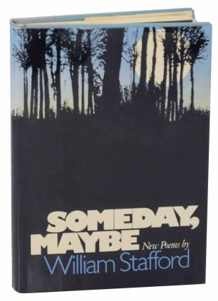 Someday, Maybe: New Poems. William STAFFORD