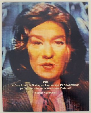 1984: A Case Study in Finding an Appropriate TV Newswoman ( A CBS Docudrama in Words and...