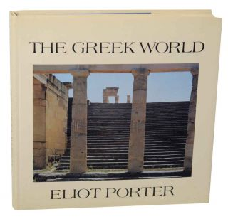 The Greek World. Eliot PORTER, Peter Levi