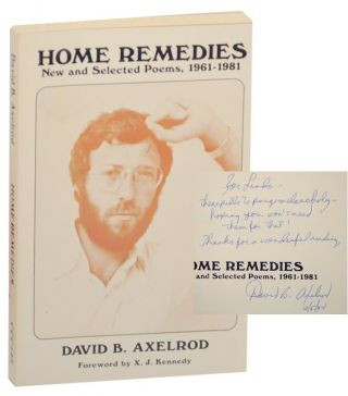 Home Remedies: New and Selected Poems, 1961-1981 (Signed First Edition). David B. AXELROD