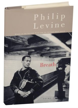 Breath. Philip LEVINE