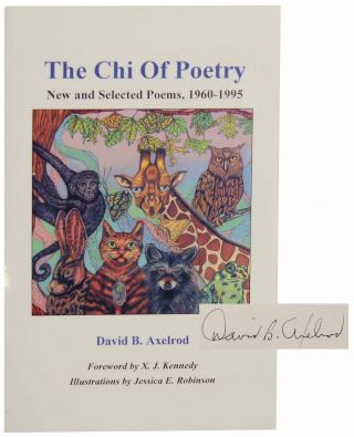 The Chi of Poetry: New and Selected Poems, 1960-1995 (Signed First Edition). David B. AXELROD