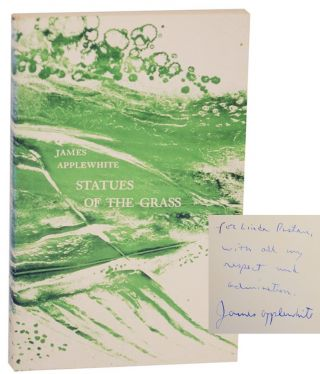 Statues of The Grass (Signed First Edition). James APPLEWHITE