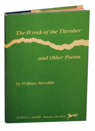 The Wreck of the Thresher and Other Poems. William MEREDITH