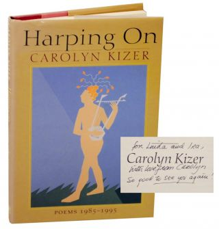 Harping On: Poems 1985-1995 (Signed First Edition). Carolyn KIZER