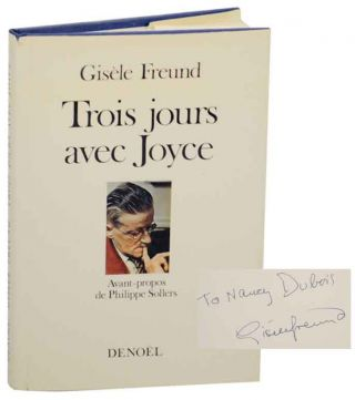 Trois Jours avec Joyce (Signed First Edition). Gisele FREUND, Philippe Sollers