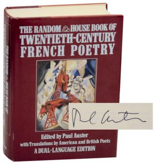 The Random House Book of Twentieth Century French Poetry (Signed First Edition). Paul AUSTER