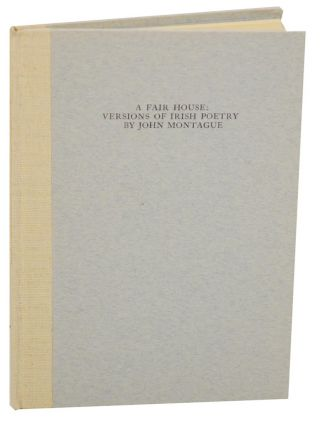 A Fair House: Versions of Irish Poetry. John MONTAGUE
