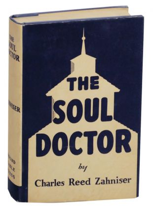 The Soul Doctor. Charles Reed ZAHNISER