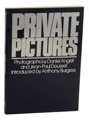Private Pictures. Daniel ANGELI, Anthony Burgess Jean-Paul Dousset