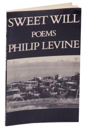 Sweet Will. Philip LEVINE