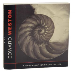 Edward Weston: A Photographer's Love of Life. Alexander Lee - Edward Weston NYERGES