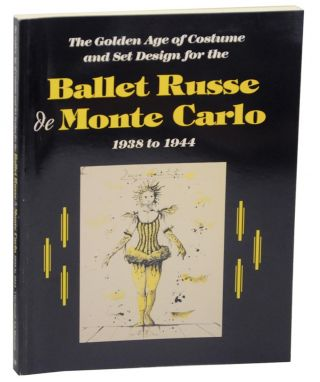 The Golden Age of Costume and Set Design for the Ballet Russe de Monte Carlo 1938 to 1944....