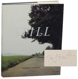 Still (Signed First Edition). Thomas STRUTH, Guy Tosatto.