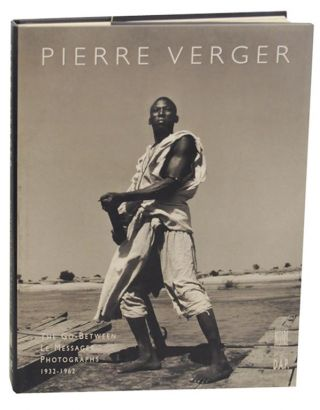 Pierre Verger: Le Messager, The Go-Between Photographies 1932-1962. Pierre VERGER, Jean Loup...
