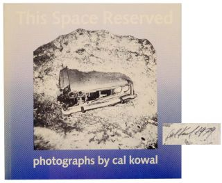 This Space Reserved (Signed Limited Edition). Cal KOWAL