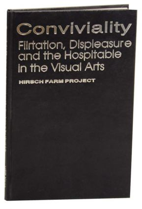 Conviviality: Flirtation, Displeasure and the Hospitable in the Visual Arts. Mitchell KANE,...