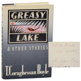 Greasy Lake and Other Stories (Signed First Edition). T. C. BOYLE