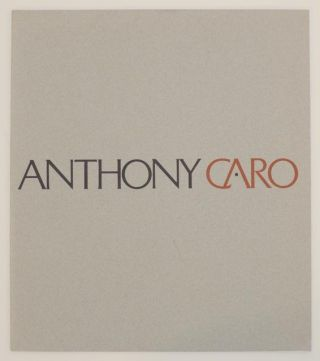 Anthony Caro: Recent Sculptures. Anthony CARO