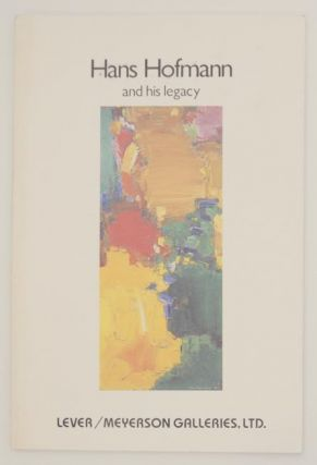 Hans Hofmann and His Legacy. Hans HOFMANN, Cynthia Goodman