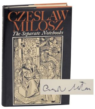 The Separate Notebook (Signed First Edition). Czeslaw MILOSZ