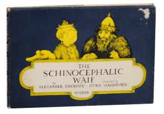 The Schinocephalic Waif. Alexander THEROUX, Stan Washburn