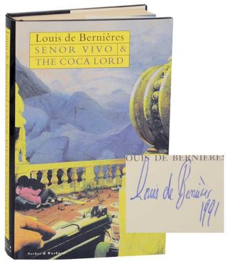 Senor Vivo and The Coca Lord (Signed First Edition). Louis DE BERNIERES