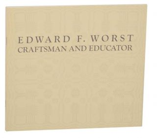 Edward F. Worst: Craftsman and Educator. Olivia - Edward F. Worst MAHONEY
