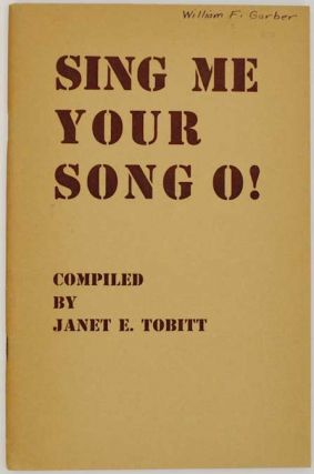 Sing Me Your Song O! Janet E. TOBITT