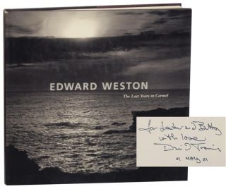 Edward Weston The Last Years in Carmel (Signed First Edition). David - Edward Weston TRAVIS