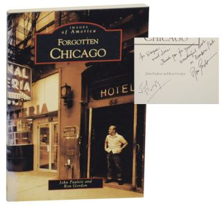 Forgotten Chicago (Signed First Edition). Ron GORDON, John Paulett