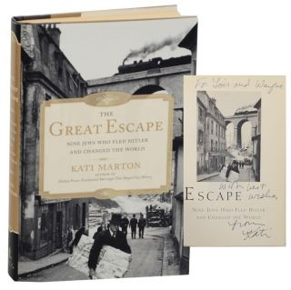 The Great Escape: Nine Jews Who Fled Hitler and Changed the World (Signed First Edition). Kati...