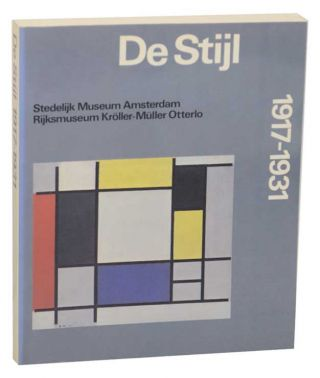 De Stijl: 1917-1931. Mildred FRIEDMAN, Kees Broos Manfred Bock, Nancy J. Troy, Sergio Polano, R....