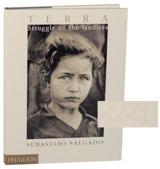 Terra: Struggle of the Landless (Signed First Edition). Sebastiao SALGADO, Jose Saramago, Chico...