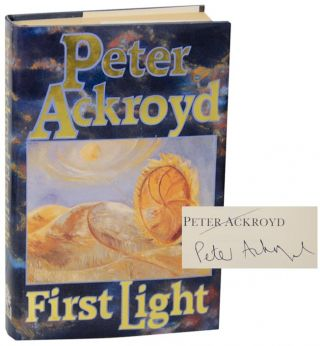 First Light (Signed First Edition). Peter ACKROYD