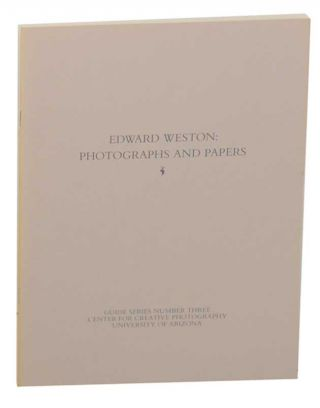 Edward Weston: Photographs and Papers. Terence R. PITTS, Sandra Schwartz, Marnie Gillett, Edward...