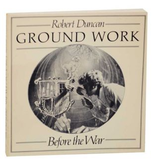 Ground Work: Before the War. Robert DUNCAN