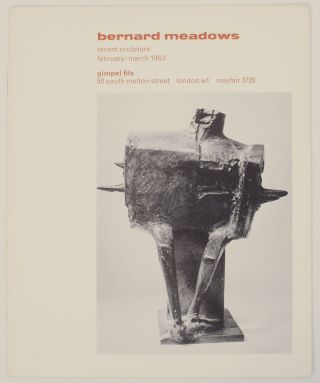 Bernard Meadows: Recent Sculpture. Bernard MEADOWS