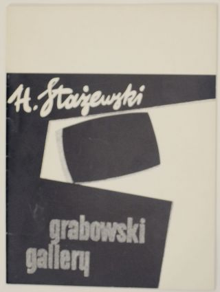 Exhibition of Reliefs and Collages by Henryk Stazewski. Henryk STAZEWSKI, Alan Bowness, W. Borowski