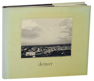 Denver: A Photographic Survey of the Metropolitan Area. Robert ADAMS