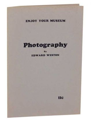 Enjoy Your Museum IIc Photography. Edward WESTON