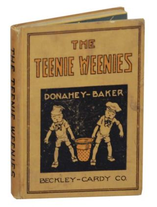 The Teenie Weenies. William DONAHEY, Effie E. Baker