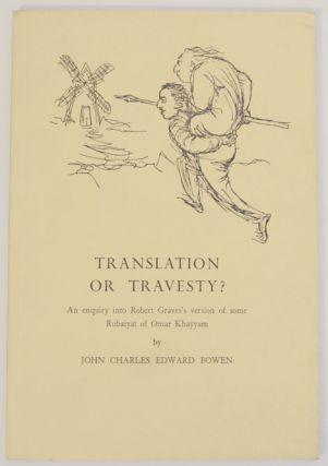 Translation or Travesty? An Enquiry into Robert Grave's version of some Rubaiyat of Omar Khayyam....