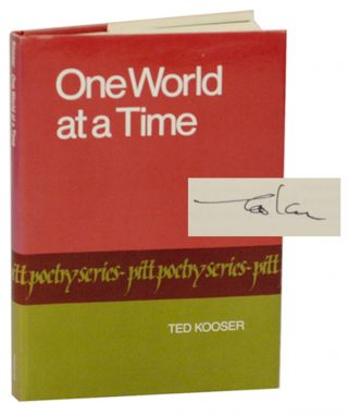 One World at a Time (Signed First Edition). Ted KOOSER